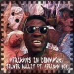 SILVER BULLIT feat AFRIKAN BOY - Afrikans In Denmark (Front Cover)