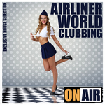 Airliner World Clubbing (Exclusive House Selection)