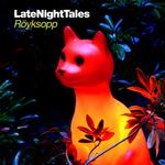Late Night Tales: Royksopp (unmixed tracks)