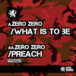 ZERO ZERO - What Is To Be (Front Cover)