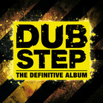 Dubstep The Definitive Album