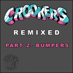Crookers Remixed Part 2 (Bumpers)