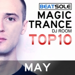 Magic Trance DJ Room Top 10 May 2013 (mixed By Beatsole) (unmixed tracks)