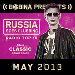 Bobina Presents Russia Goes Clubbing Radio Top 10 May 2013