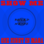 Show Me/One Night In Maga