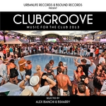 Club Groove: Music For The Club 2013