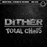 DITHER - Total Chaos (Front Cover)