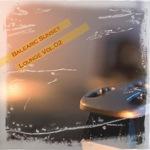 Balearic Sunset Lounge Vol 02