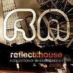 Reflect:House Selection Vol 11