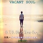 BTB aka BLUE TONE BOY - Vacant Soul (Front Cover)