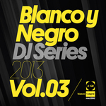 Blanco Y Negro DJ Series Vol 3