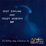 Keep Smiling & Trust Nobody