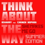 Think About The Way (She Makes Me Go: Summer Edition)