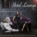 Hotel Lounge Vol 2 (Best Exotic Jazz Lounge & Erotic Rounge Chillout Ambient Del Mar Music)