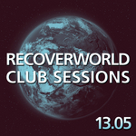 Recoverworld Club Sessions 13 05
