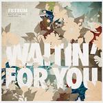 Waitin' For You (Remixes)