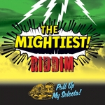 The Mightiest Riddim (Pull Up My Selecta)