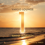 Vargo Lounge: Summer Celebration Vol 1 (unmixed tracks)