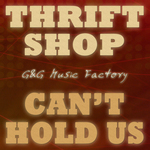 Thrift Shop/Can't Hold Us