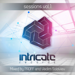 Intricate Sessions Vol 01 (mixed by PROFF & Vadim Soloviev)