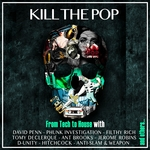 Kill The Pop (From Tech To House)