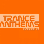 Trance Anthems: Episode 01