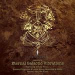 The Eternal Galactic Vibrations