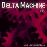 Delta Machine EP