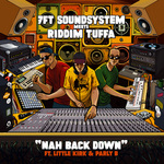 7FT SOUNDSYSTEM meets RIDDIM TUFFA - Nah Back Down (Front Cover)