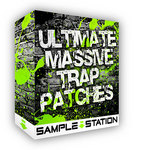 Ultimate Massive Trap Patches (Sample Pack Massive Presets)