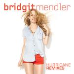 BRIDGIT MENDLER - Hurricane Remixes (Front Cover)