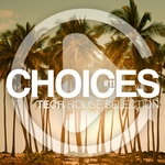 Choices - Tech House Selection Vol 11