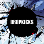 Dropkicks
