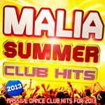 Malia Summer Club Hits 2013 (30 Massive Dance Club Hits For 2013)