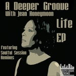 Life EP including Soulful Session Remixes