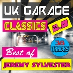UK Garage Classics: Best Of Jeremy Sylvester Vol 2