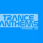 Trance Anthems: Episode 02
