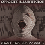 DAVID EATS RUSTY NAILS - Opposite Illumination (Front Cover)