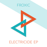 FROXIC - Electricide EP (Front Cover)