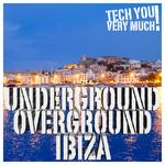 Underground Overground Ibiza