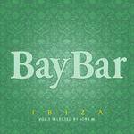 Bay Bar Ibiza Volume 3 Selected by Jorx M