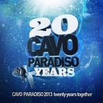 Cavo Paradiso 2013: 20 Years Together