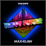 KLAW, Max - Trippy Future (Front Cover)