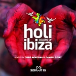 Holi - Colors Of Ibiza (Mixed & Compiled by Chris Montana & Danielle Diaz)