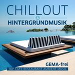 Chillout & Hintergrundmusik: Top Cafe Restaurant Ambient Music (Gema Frei)