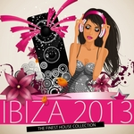 Ibiza 2013: The Finest House Collection (unmixed tracks)