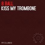 Kiss My Trombone