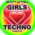ATTRILL, Scott - Girls Love Techno (remixes) (Front Cover)