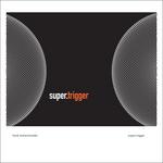 SuperTrigger