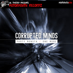 CORRUPTED MINDS - Party Monsta (Front Cover)